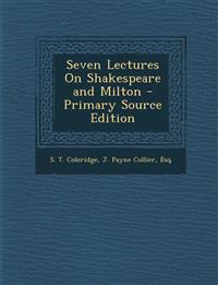 Seven Lectures On Shakespeare and Milton