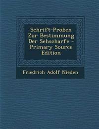Schrift-Proben Zur Bestimmung Der Sehscharfe - Primary Source Edition