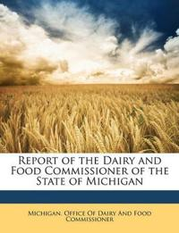 Report of the Dairy and Food Commissioner of the State of Michigan