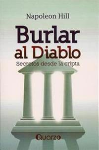 Burlar Al Diablo: Secretos Desde La Cripta = Outwitting the Devil