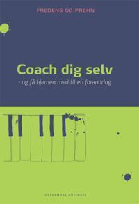 Coach dig selv - og få hjernen med til en forandring