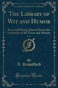 The Library of Wit and Humor, Vol. 1