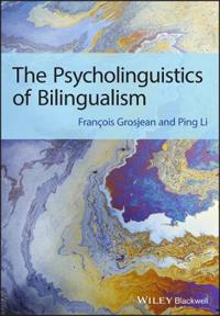 The Psycholinguistics of Bilingualism