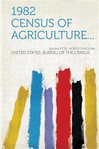 1982 Census of Agriculture... Volume PT.33- North Carolina