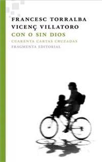 Con O Sin Dios: Cuarenta Cartas Cruzadas