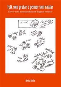Folk som pratar o pennor som rasslar : elever med neuropsykiatrisk diagnos berättar - Rosita Brolin pdf epub