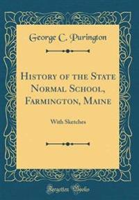 History of the State Normal School, Farmington, Maine