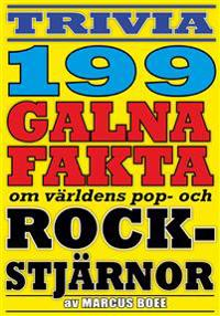 Galna rockstjärnor – 199 otroliga fakta från pop- och rockvärlden