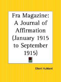 Fra Magazine: A Journal of Affirmation (January 1915 to September 1915)