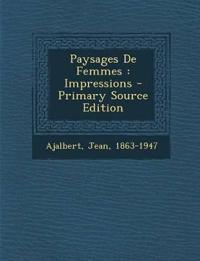 Paysages De Femmes : Impressions