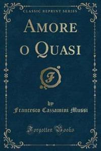 Amore o Quasi (Classic Reprint)