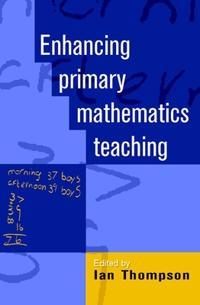 Enhancing Primary Mathematics Teaching