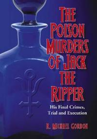 The Poison Murders of Jack the Ripper