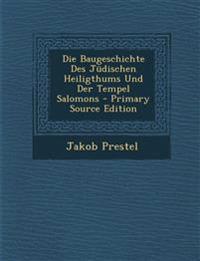 Baugeschichte Des Judischen Heiligthums Und Der Tempel Salomons