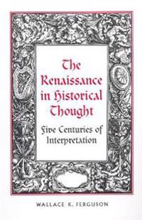 The Renaissance in Historical Thought