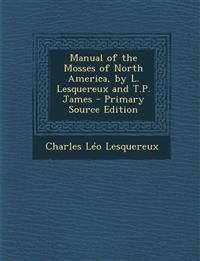 Manual of the Mosses of North America, by L. Lesquereux and T.P. James