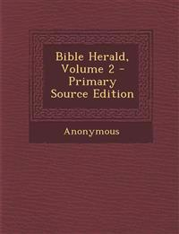 Bible Herald, Volume 2