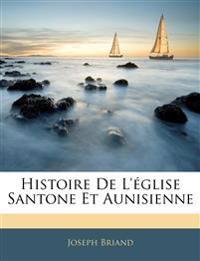 Histoire De L'église Santone Et Aunisienne