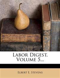 Labor Digest, Volume 5...