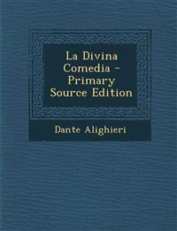 La Divina Comedia - Primary Source Edition