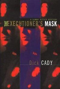 The Executioner's Mask: A Sonny Ritter Mystery
