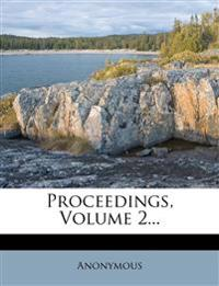 Proceedings, Volume 2...