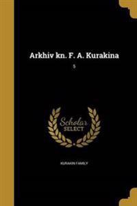 RUS-ARKHIV KN F A KURAKINA 5