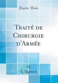 Traité de Chirurgie d'Armée (Classic Reprint)
