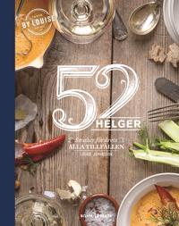 52 helger : Årets alla helger på ett fat