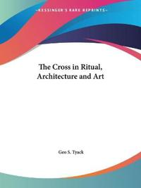 Cross in Ritual, Architecture & Art 1900