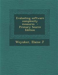 Evaluating Software Complexity Measures - Primary Source Edition