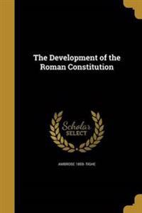 DEVELOPMENT OF THE ROMAN CONST