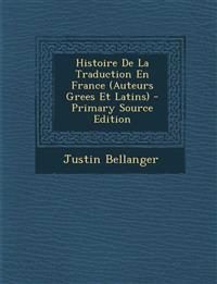 Histoire de La Traduction En France (Auteurs Grees Et Latins) - Primary Source Edition