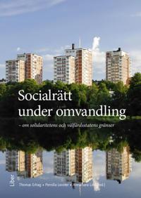 Socialrätt under omvandling : om solidaritet och välfärdsstatens gränser