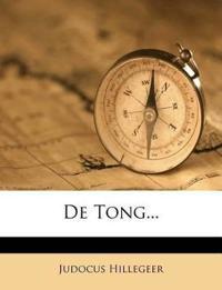 De Tong...