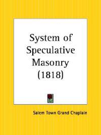 System of Speculative Masonry 1818