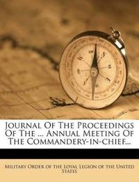 Journal of the Proceedings of the ... Annual Meeting of the Commandery-In-Chief...
