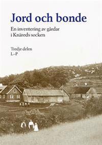 Jord och bonde - En inventering av gårdar i Knäreds socken Tredje delen L-P - Knäreds Forskarring Hembygdsförening pdf epub