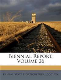 Biennial Report, Volume 26