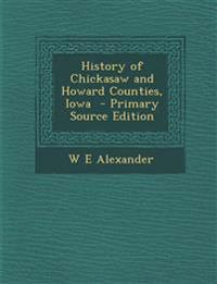 History of Chickasaw and Howard Counties, Iowa