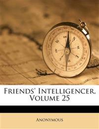 Friends' Intelligencer, Volume 25