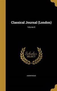 CLASSICAL JOURNAL (LONDON) V08
