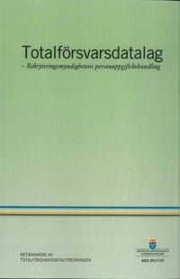 Totalförsvarsdatalag. SOU 2017:97. Rekryteringsmyndighetens personuppgiftsbehandling : Betänkande från Totalförsvarsutredningen