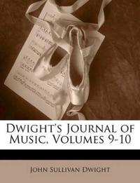 Dwight's Journal of Music, Volumes 9-10