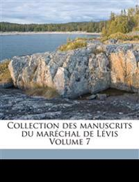 Collection des manuscrits du maréchal de Lévis Volume 7