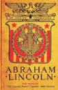 Abraham Lincoln: 1916 Reprint (the Lincoln Room Classics - 2009 Edition)