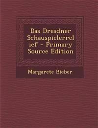 Das Dresdner Schauspielerrelief - Primary Source Edition