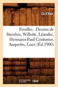 Feuilles . Dessins de Steinlen, Willette, L�andre, Hermann-Paul Couturier, Anquetin, Luce (�d.1900)