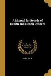 MANUAL FOR BOARDS OF HEALTH &