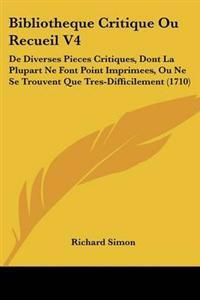 Bibliotheque Critique Ou Recueil